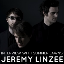 Interview with Summer Lawns' Jeremy Linzee