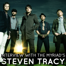 Interview with The Myriad's Steven Tracy