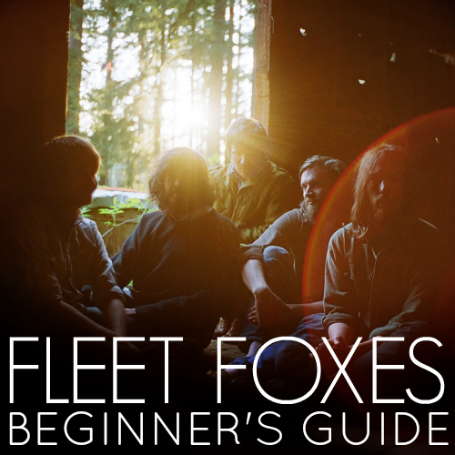Fleet Foxes Beginner's Guide playlist