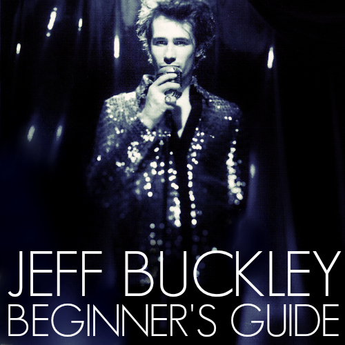 Jeff Buckley Beginner's Guide playlist