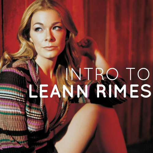 Intro to LeAnn Rimes playlist