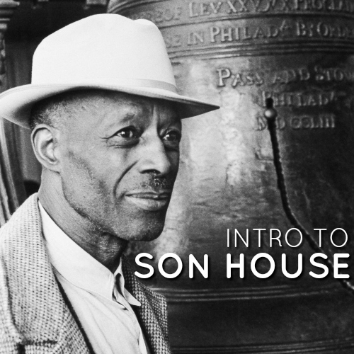 Intro to Son House playlist