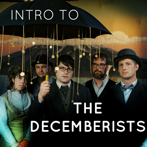 Intro to The Decemberists playlist